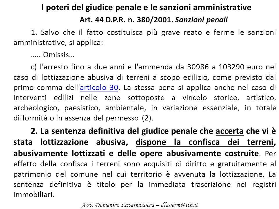 I poteri del giudice penale e le sanzioni amministrative Art. 44 D.P.R. n. 380/2001. Sanzioni penali 1. Salvo che il fatto costituisca più grave reato