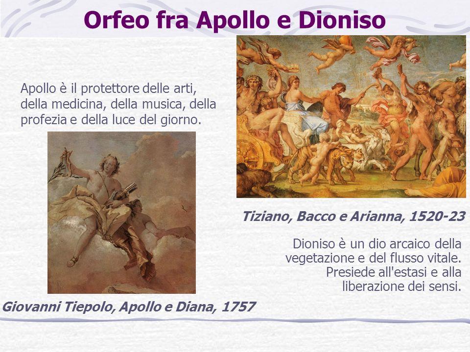 Orfeo fra Apollo e Dioniso Giovanni Tiepolo, Apollo e Diana, 1757 Apollo è il protettore delle arti, della medicina, della musica, della profezia e de