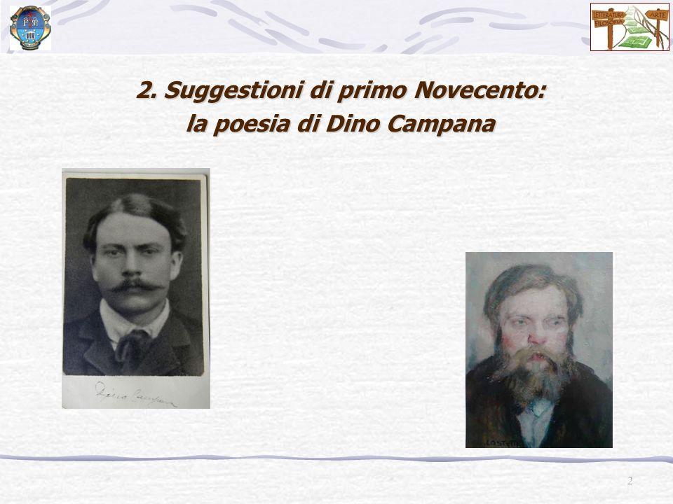 Dino Campana 1885-1932 «Sissignore, viaggiavo molto.