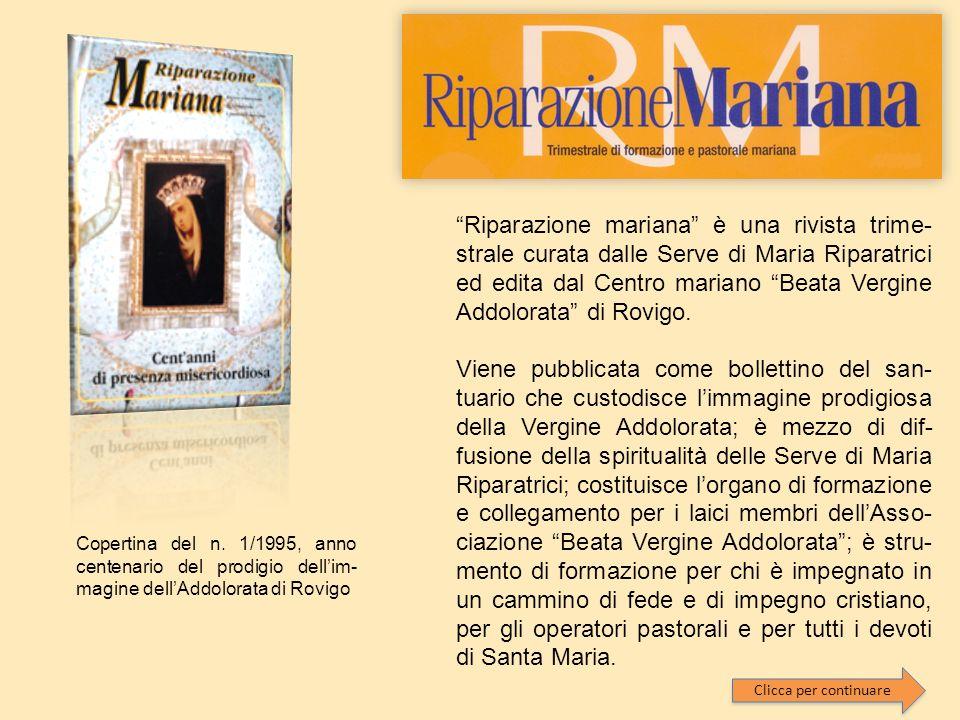 Riparazione mariana è una rivista trime- strale curata dalle Serve di Maria Riparatrici ed edita dal Centro mariano Beata Vergine Addolorata di Rovigo.