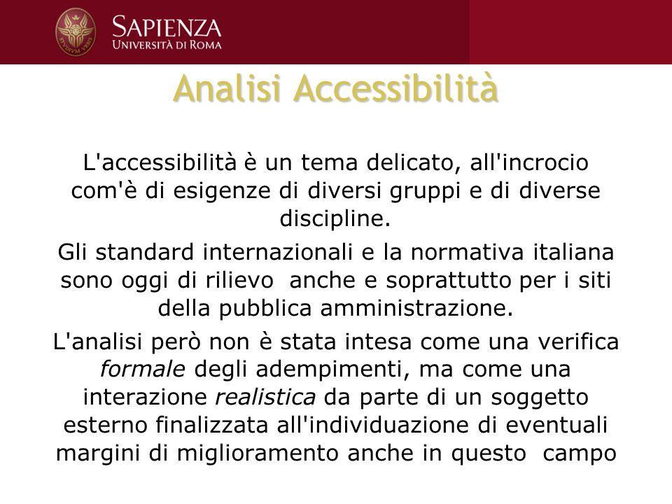 Analisi Accessibilità L accessibilità è un tema delicato, all incrocio com è di esigenze di diversi gruppi e di diverse discipline.