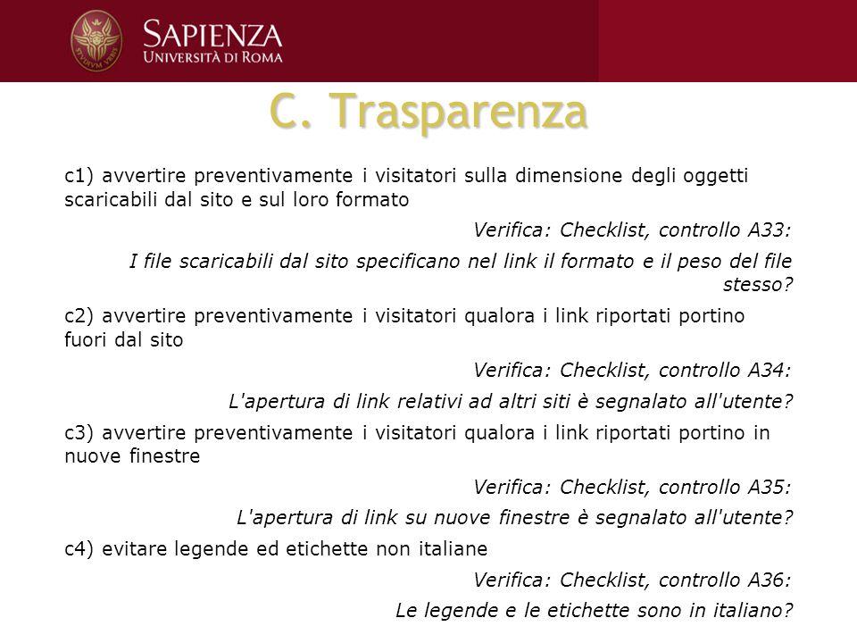 C. Trasparenza c1) avvertire preventivamente i visitatori sulla dimensione degli oggetti scaricabili dal sito e sul loro formato Verifica: Checklist,