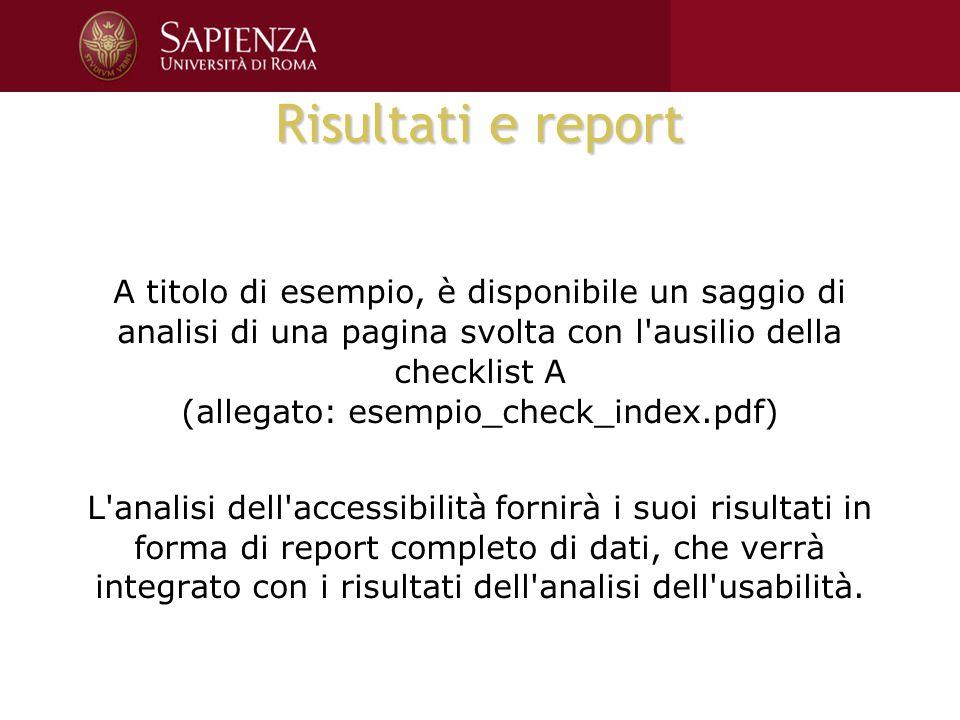 Risultati e report A titolo di esempio, è disponibile un saggio di analisi di una pagina svolta con l'ausilio della checklist A (allegato: esempio_che
