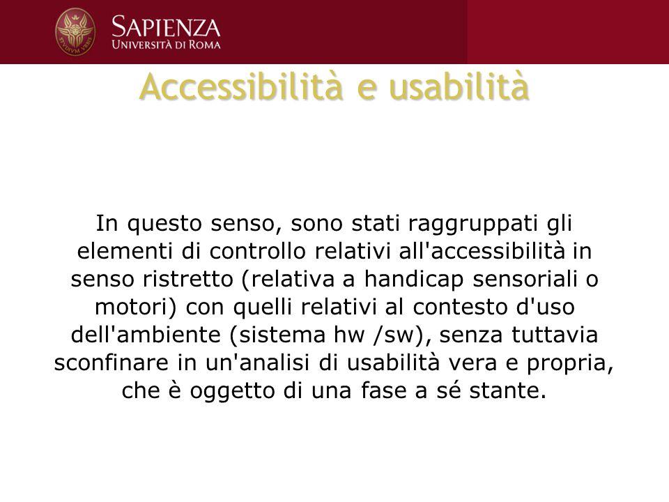Accessibilità e usabilità In questo senso, sono stati raggruppati gli elementi di controllo relativi all'accessibilità in senso ristretto (relativa a