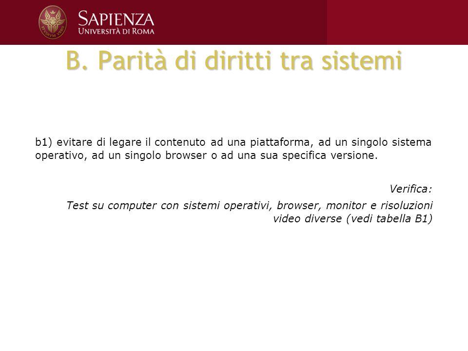 B. Parità di diritti tra sistemi b1) evitare di legare il contenuto ad una piattaforma, ad un singolo sistema operativo, ad un singolo browser o ad un