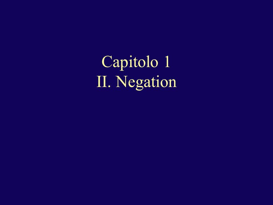 Capitolo 1 II. Negation