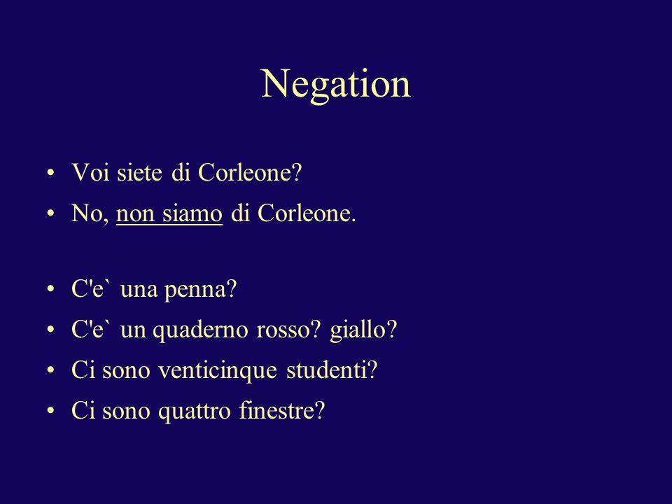 Negation Voi siete di Corleone. No, non siamo di Corleone.
