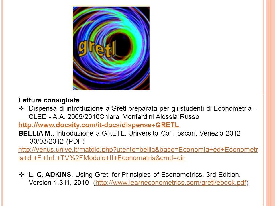 Prima lezione 2012/2013 14 Letture consigliate Dispensa di introduzione a Gretl preparata per gli studenti di Econometria - CLED - A.A. 2009/2010Chiar