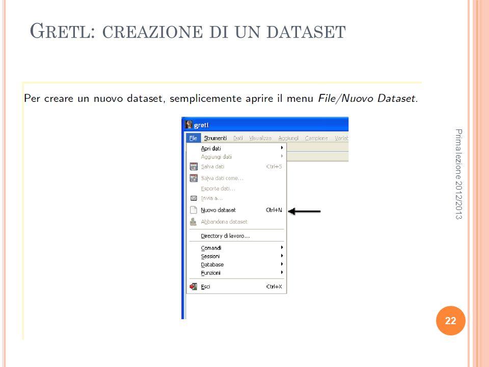 G RETL : CREAZIONE DI UN DATASET Prima lezione 2012/2013 22