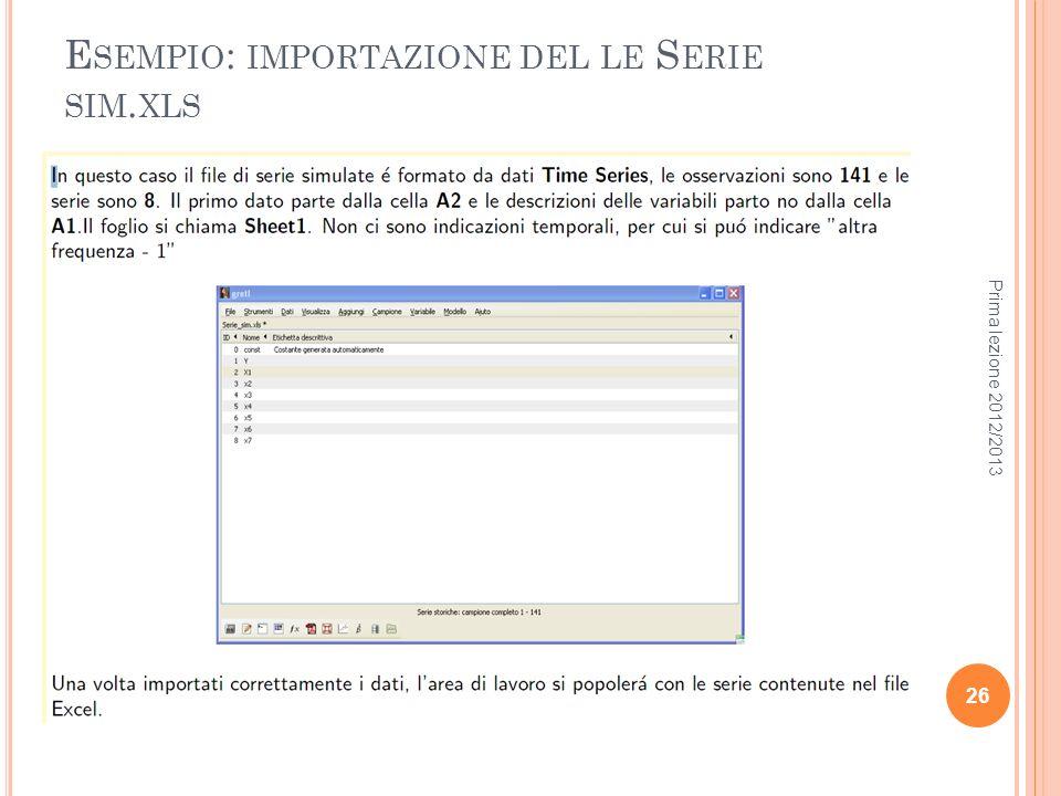 E SEMPIO : IMPORTAZIONE DEL LE S ERIE SIM. XLS Prima lezione 2012/2013 26
