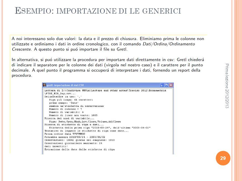 E SEMPIO : IMPORTAZIONE DI LE GENERICI Prima lezione 2012/2013 29