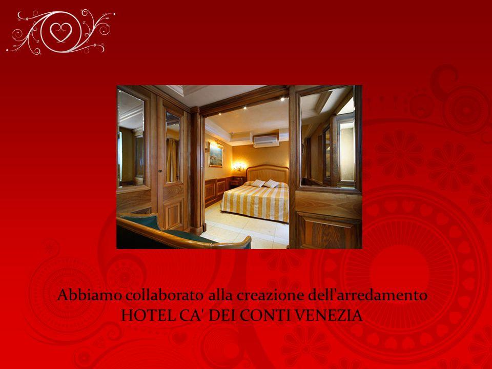 Abbiamo collaborato alla creazione dell arredamento HOTEL CA DEI CONTI VENEZIA