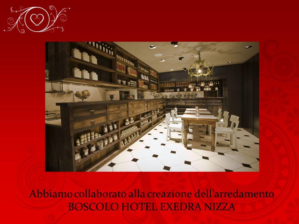 Abbiamo collaborato alla creazione dell arredamento BOSCOLO HOTEL EXEDRA NIZZA