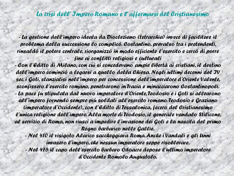 La crisi dell Impero Romano e l affermarsi del Cristianesimo - La gestione dell impero ideata da Diocleziano (tetrarchia) invece di facilitare il problema della successione lo complicò.