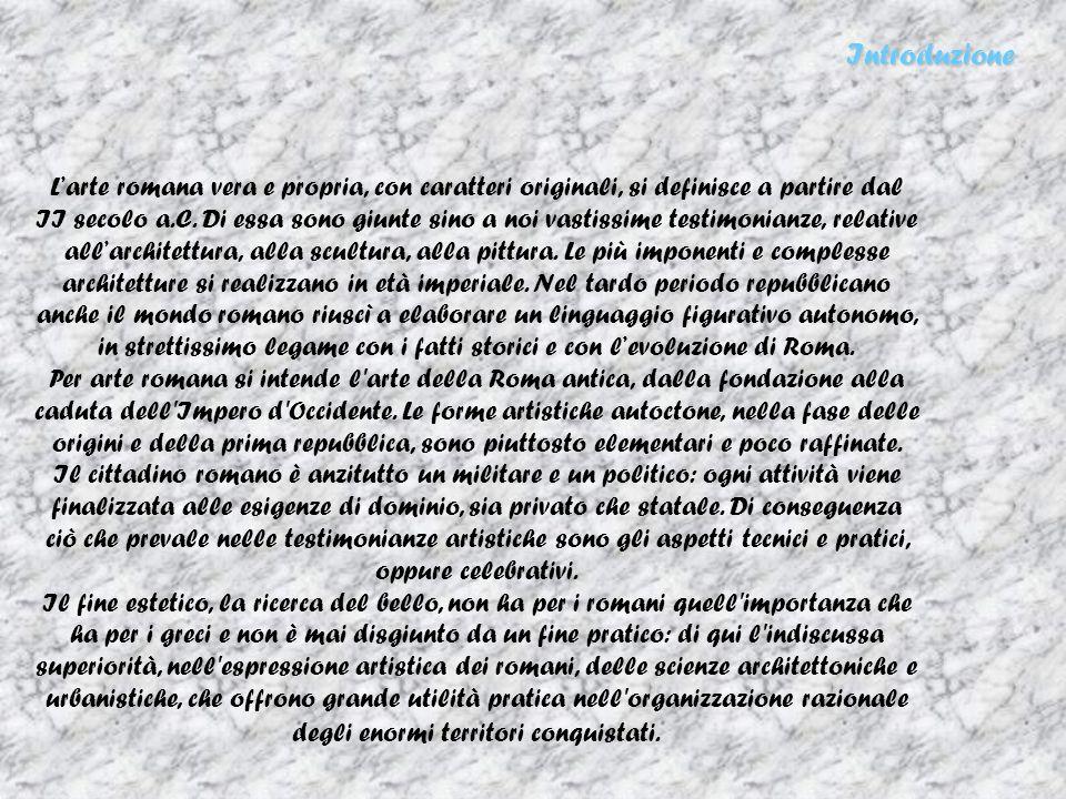 Larte romana vera e propria, con caratteri originali, si definisce a partire dal II secolo a.C. Di essa sono giunte sino a noi vastissime testimonianz