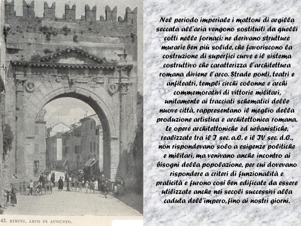 Nel periodo imperiale i mattoni di argilla seccata allaria vengono sostituiti da quelli cotti nelle fornaci: ne derivano strutture murarie ben più sol