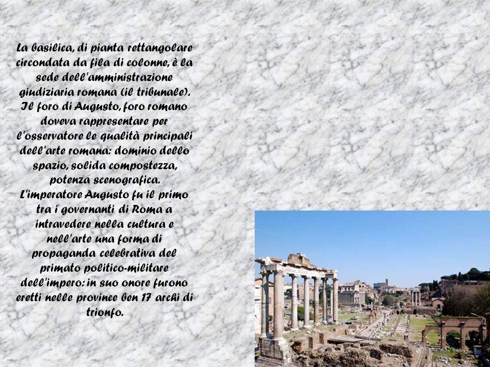 La basilica, di pianta rettangolare circondata da fila di colonne, è la sede dell'amministrazione giudiziaria romana (il tribunale). Il foro di August