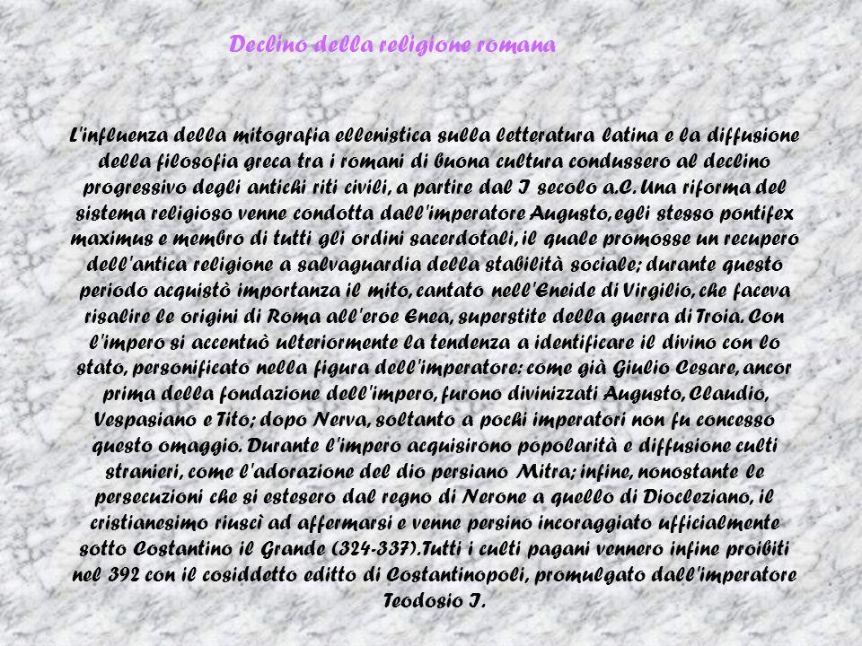 Declino della religione romana L'influenza della mitografia ellenistica sulla letteratura latina e la diffusione della filosofia greca tra i romani di