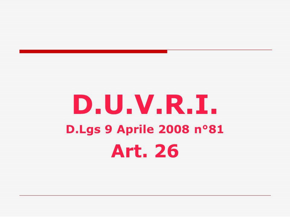 D.U.V.R.I. D.Lgs 9 Aprile 2008 n°81 Art. 26