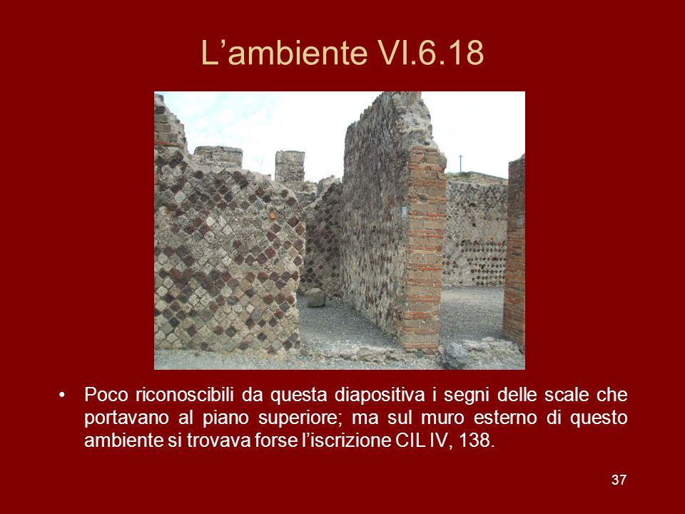 37 Lambiente VI.6.18 Poco riconoscibili da questa diapositiva i segni delle scale che portavano al piano superiore; ma sul muro esterno di questo ambi
