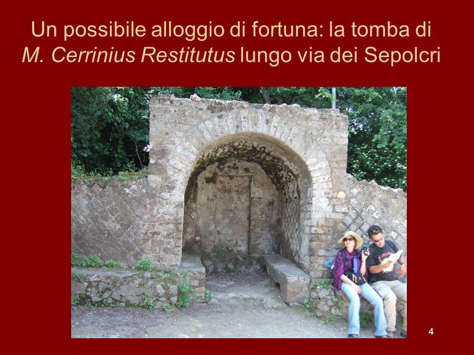 4 Un possibile alloggio di fortuna: la tomba di M. Cerrinius Restitutus lungo via dei Sepolcri