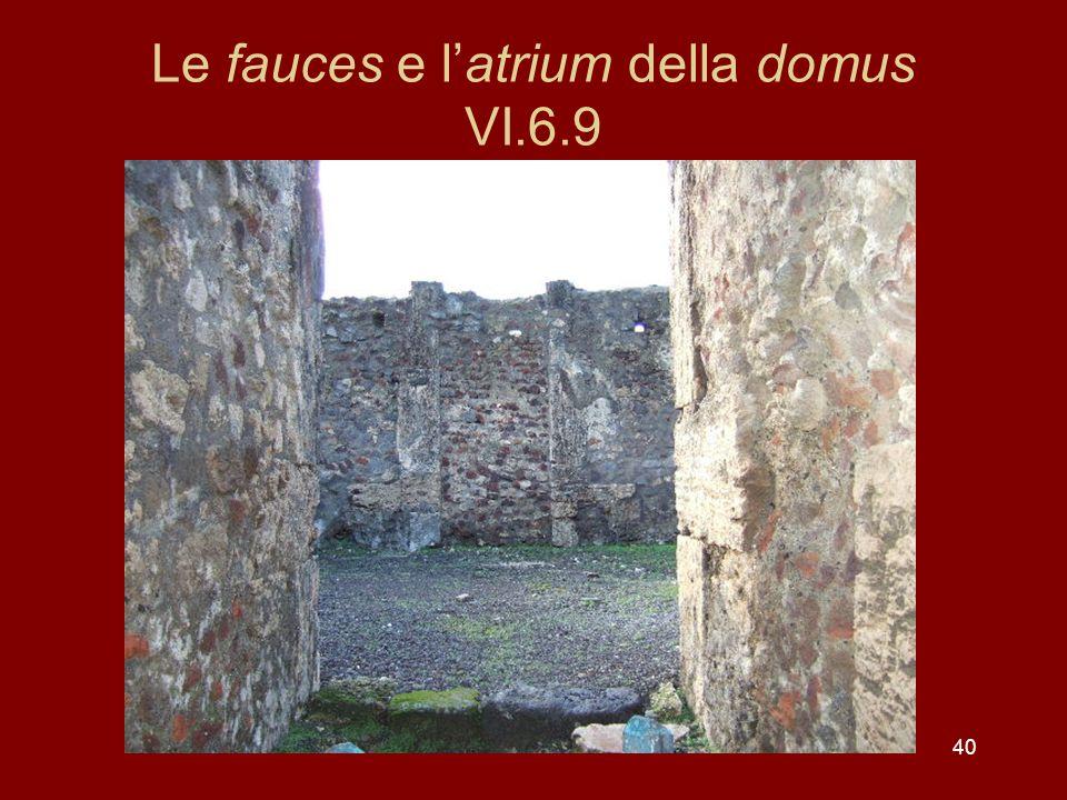 40 Le fauces e latrium della domus VI.6.9