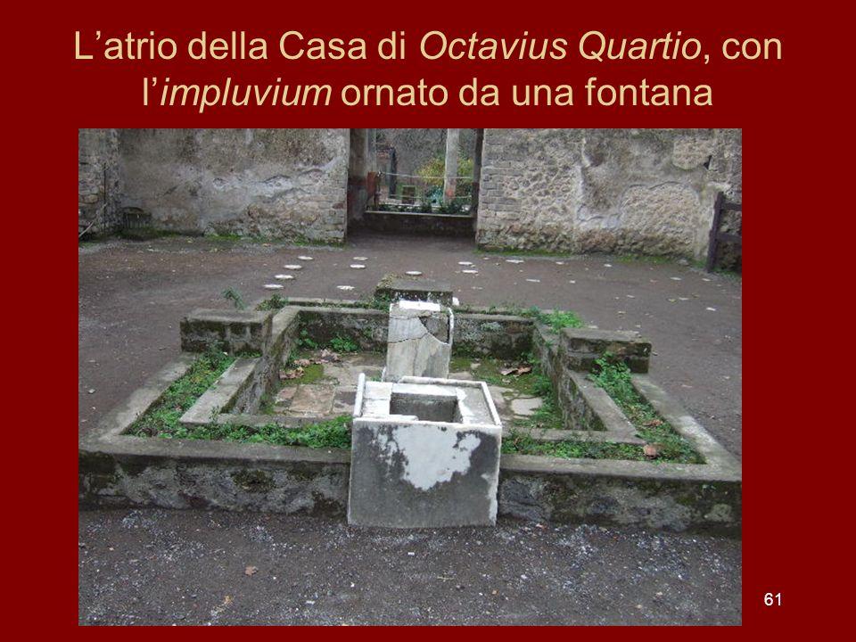 Latrio della Casa di Octavius Quartio, con limpluvium ornato da una fontana 61