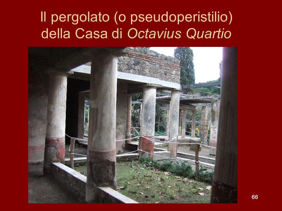 Il pergolato (o pseudoperistilio) della Casa di Octavius Quartio 66