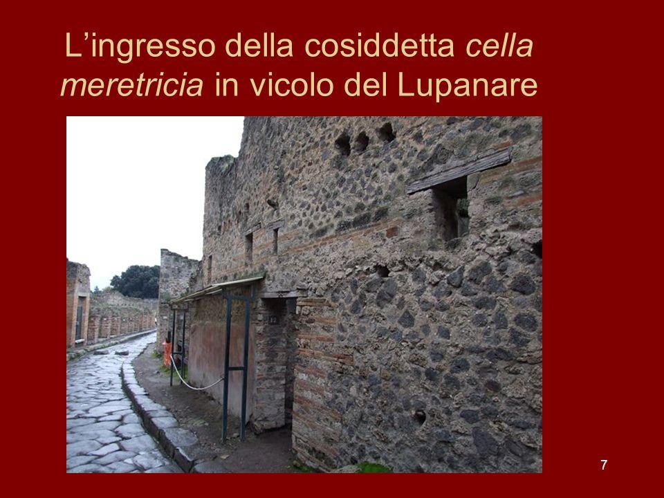 7 Lingresso della cosiddetta cella meretricia in vicolo del Lupanare