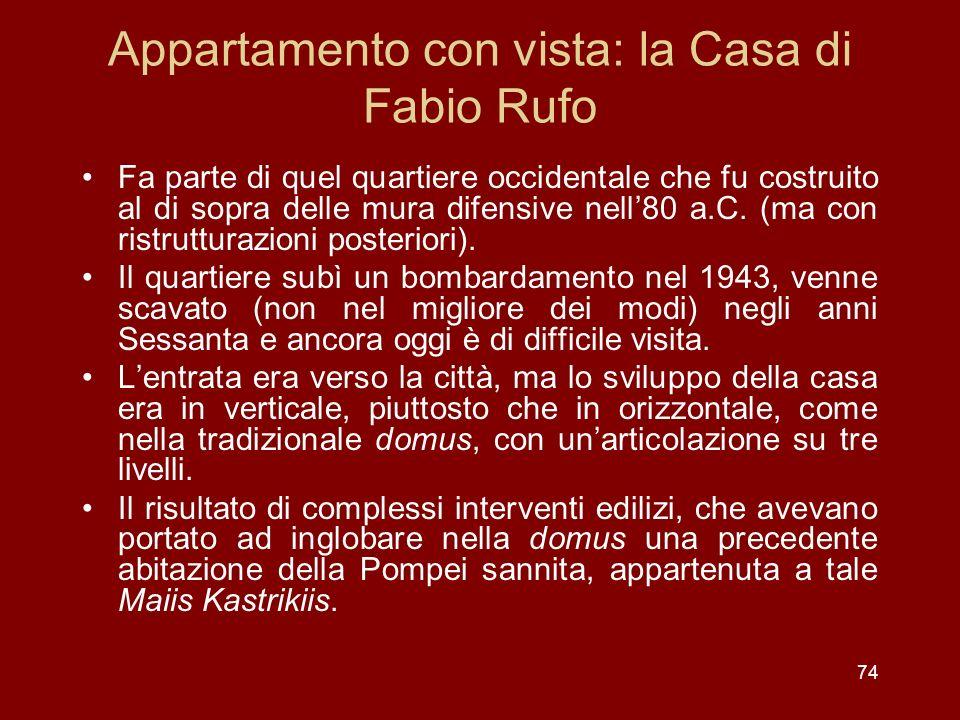 74 Appartamento con vista: la Casa di Fabio Rufo Fa parte di quel quartiere occidentale che fu costruito al di sopra delle mura difensive nell80 a.C.