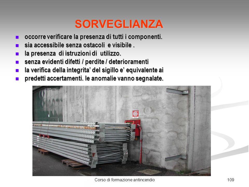 109Corso di formazione antincendio SORVEGLIANZA occorre verificare la presenza di tutti i componenti.