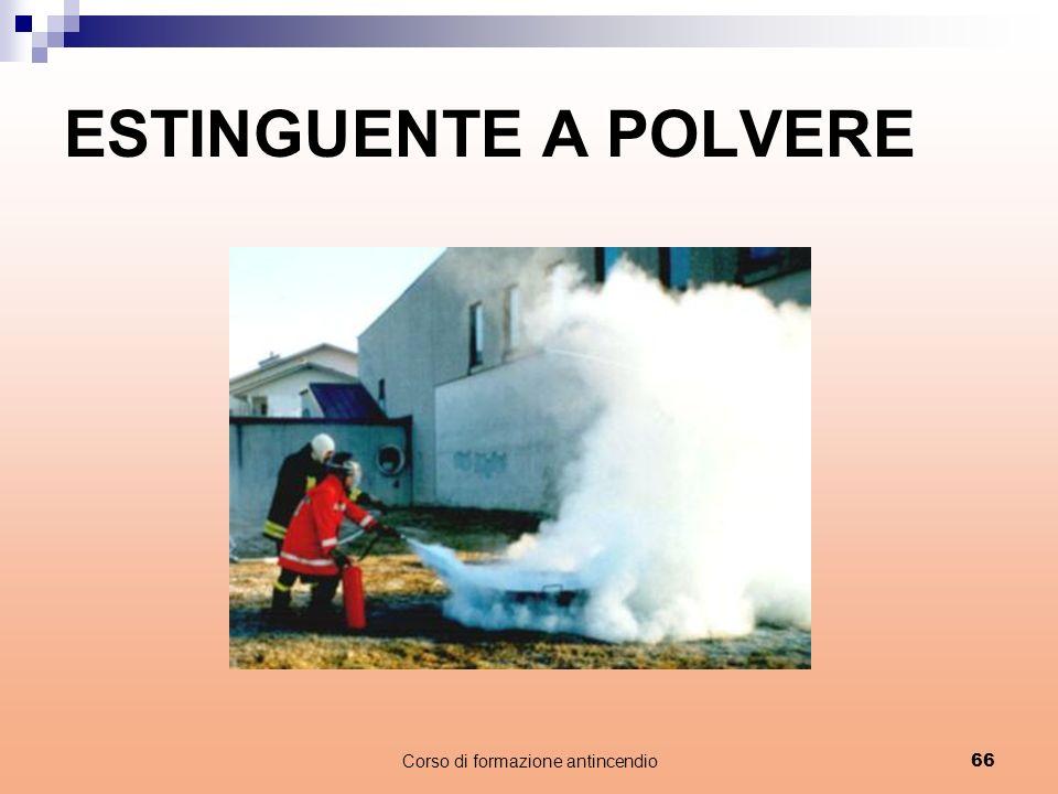 Corso di formazione antincendio66 ESTINGUENTE A POLVERE