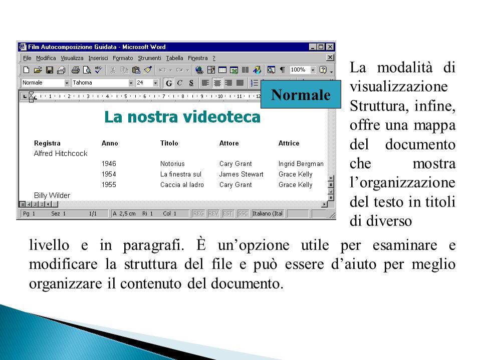 La modalità di visualizzazione Struttura, infine, offre una mappa del documento che mostra lorganizzazione del testo in titoli di diverso livello e in