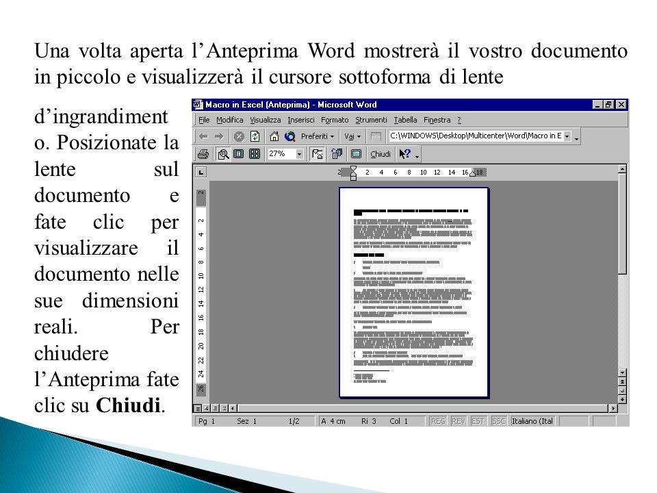 Una volta aperta lAnteprima Word mostrerà il vostro documento in piccolo e visualizzerà il cursore sottoforma di lente dingrandiment o.