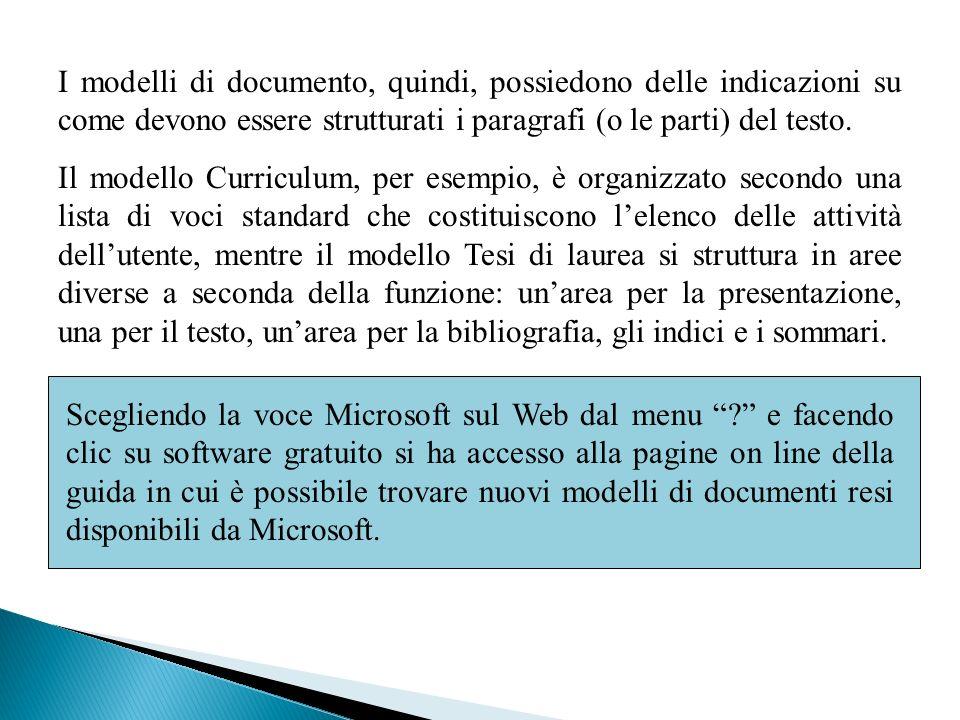 I modelli di documento, quindi, possiedono delle indicazioni su come devono essere strutturati i paragrafi (o le parti) del testo. Il modello Curricul