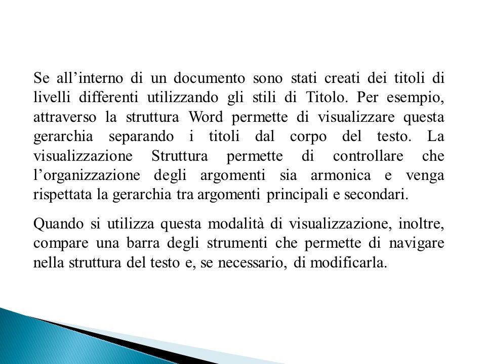 Se allinterno di un documento sono stati creati dei titoli di livelli differenti utilizzando gli stili di Titolo.