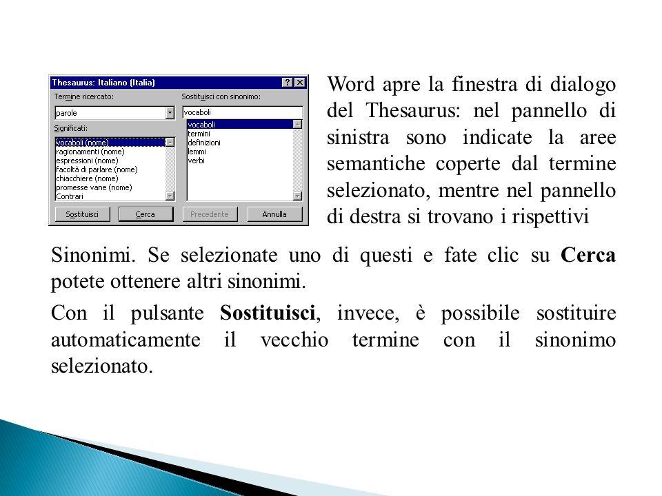 Word apre la finestra di dialogo del Thesaurus: nel pannello di sinistra sono indicate la aree semantiche coperte dal termine selezionato, mentre nel