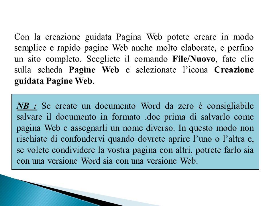 NB : Se create un documento Word da zero è consigliabile salvare il documento in formato.doc prima di salvarlo come pagina Web e assegnarli un nome diverso.