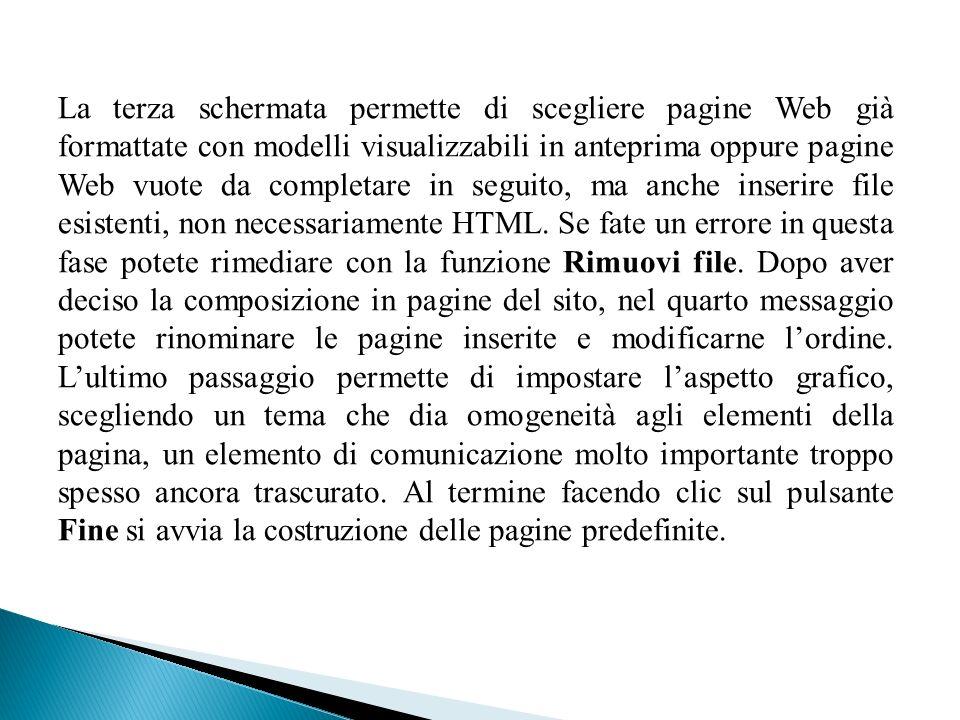La terza schermata permette di scegliere pagine Web già formattate con modelli visualizzabili in anteprima oppure pagine Web vuote da completare in se