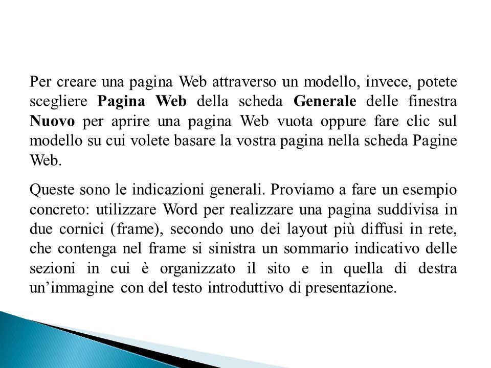 Per creare una pagina Web attraverso un modello, invece, potete scegliere Pagina Web della scheda Generale delle finestra Nuovo per aprire una pagina