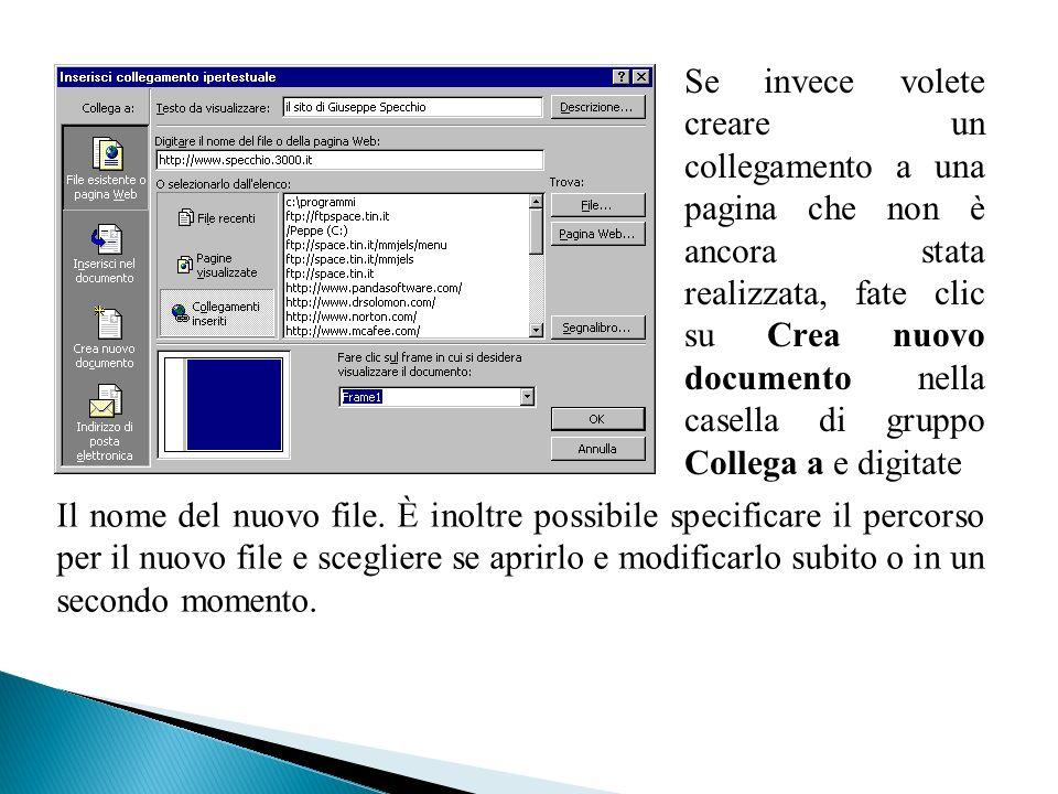 Se invece volete creare un collegamento a una pagina che non è ancora stata realizzata, fate clic su Crea nuovo documento nella casella di gruppo Collega a e digitate Il nome del nuovo file.