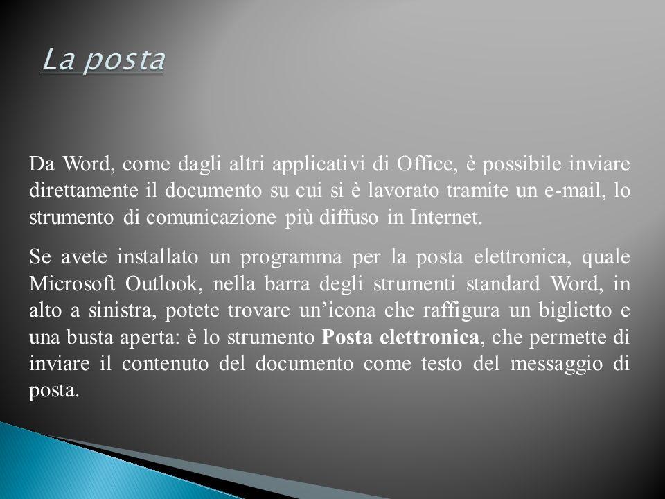 Da Word, come dagli altri applicativi di Office, è possibile inviare direttamente il documento su cui si è lavorato tramite un e-mail, lo strumento di