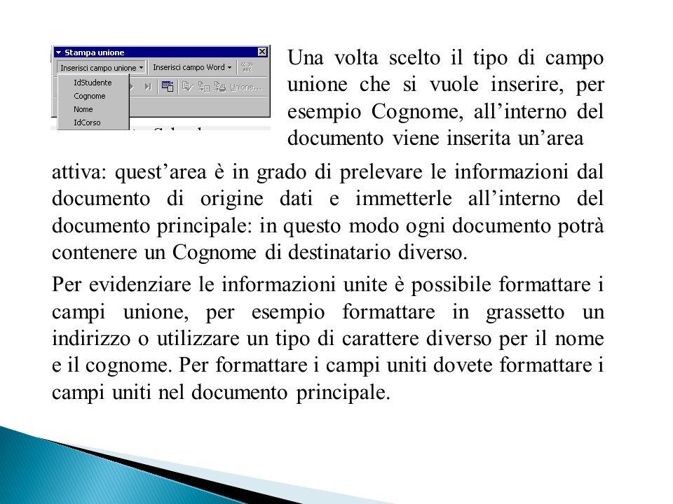 Una volta scelto il tipo di campo unione che si vuole inserire, per esempio Cognome, allinterno del documento viene inserita unarea attiva: questarea