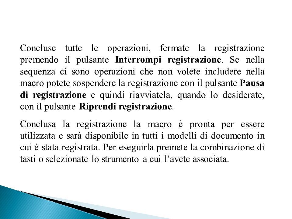 Concluse tutte le operazioni, fermate la registrazione premendo il pulsante Interrompi registrazione.