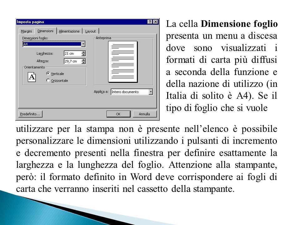 La cella Dimensione foglio presenta un menu a discesa dove sono visualizzati i formati di carta più diffusi a seconda della funzione e della nazione d