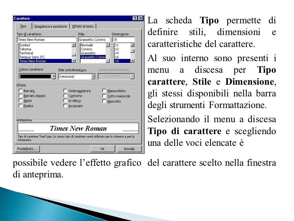 La scheda Tipo permette di definire stili, dimensioni e caratteristiche del carattere. Al suo interno sono presenti i menu a discesa per Tipo caratter