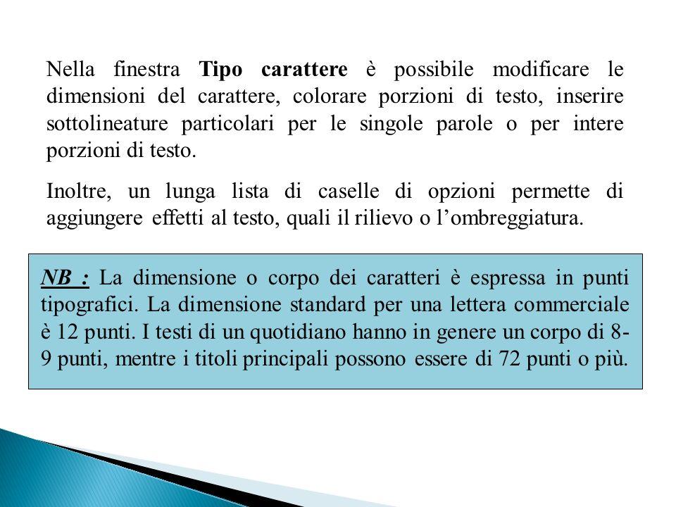 Nella finestra Tipo carattere è possibile modificare le dimensioni del carattere, colorare porzioni di testo, inserire sottolineature particolari per le singole parole o per intere porzioni di testo.