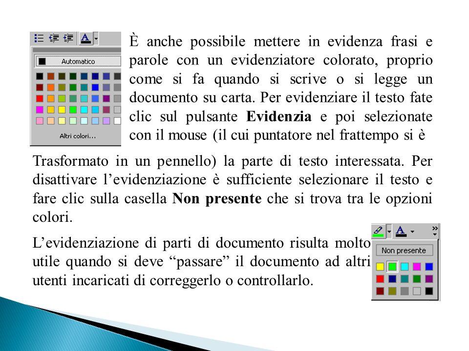 È anche possibile mettere in evidenza frasi e parole con un evidenziatore colorato, proprio come si fa quando si scrive o si legge un documento su carta.