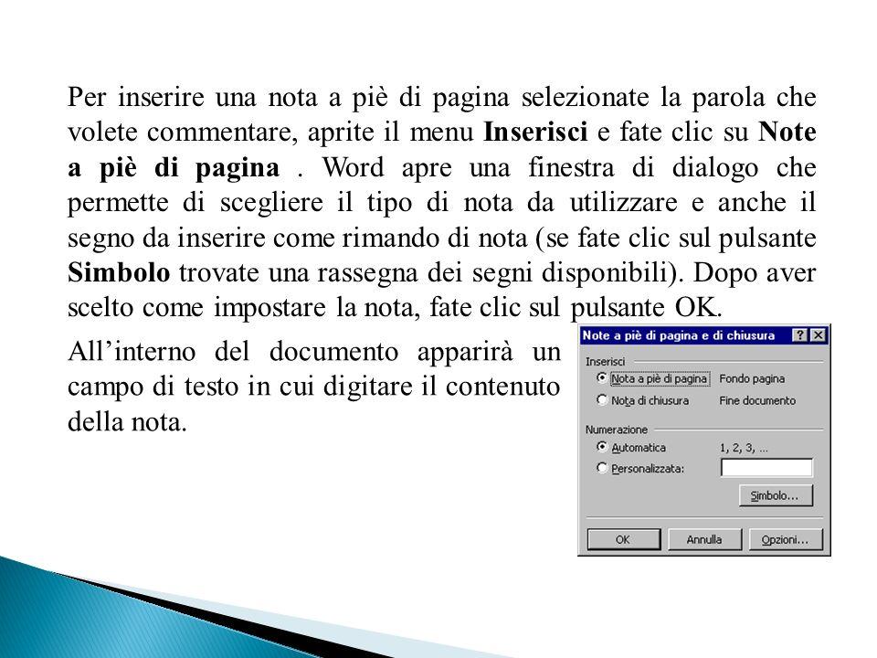 Per inserire una nota a piè di pagina selezionate la parola che volete commentare, aprite il menu Inserisci e fate clic su Note a piè di pagina.