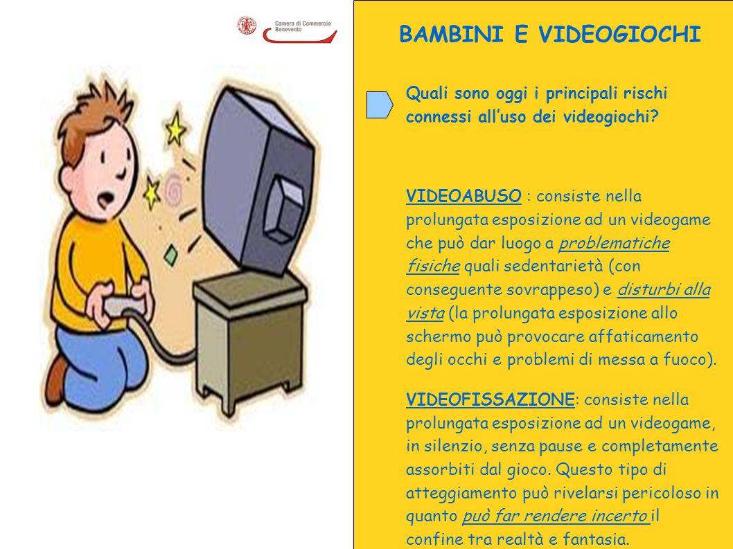 BAMBINI E VIDEOGIOCHI Quali sono oggi i principali rischi connessi alluso dei videogiochi? VIDEOABUSO : consiste nella prolungata esposizione ad un vi